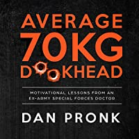 Average 70kg D-khead: Motivational Lessons from an Ex-Army Special Forces Doctor
