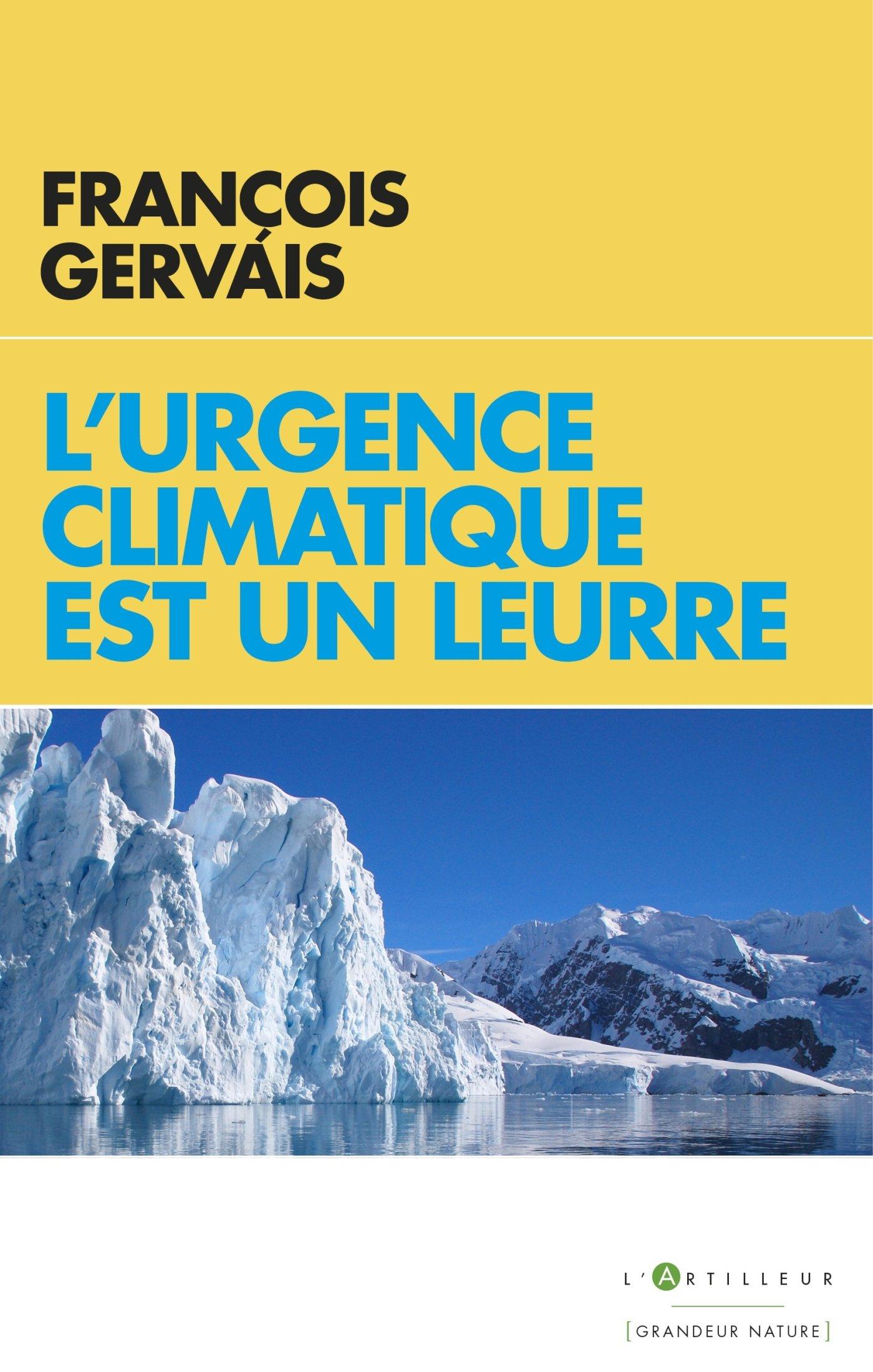 L'urgence climatique est un leurre por François Gervais