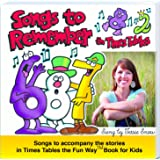 Songs to Remember the Times Tables Music CD for use with Times Tables the Fun Way Book for Kids