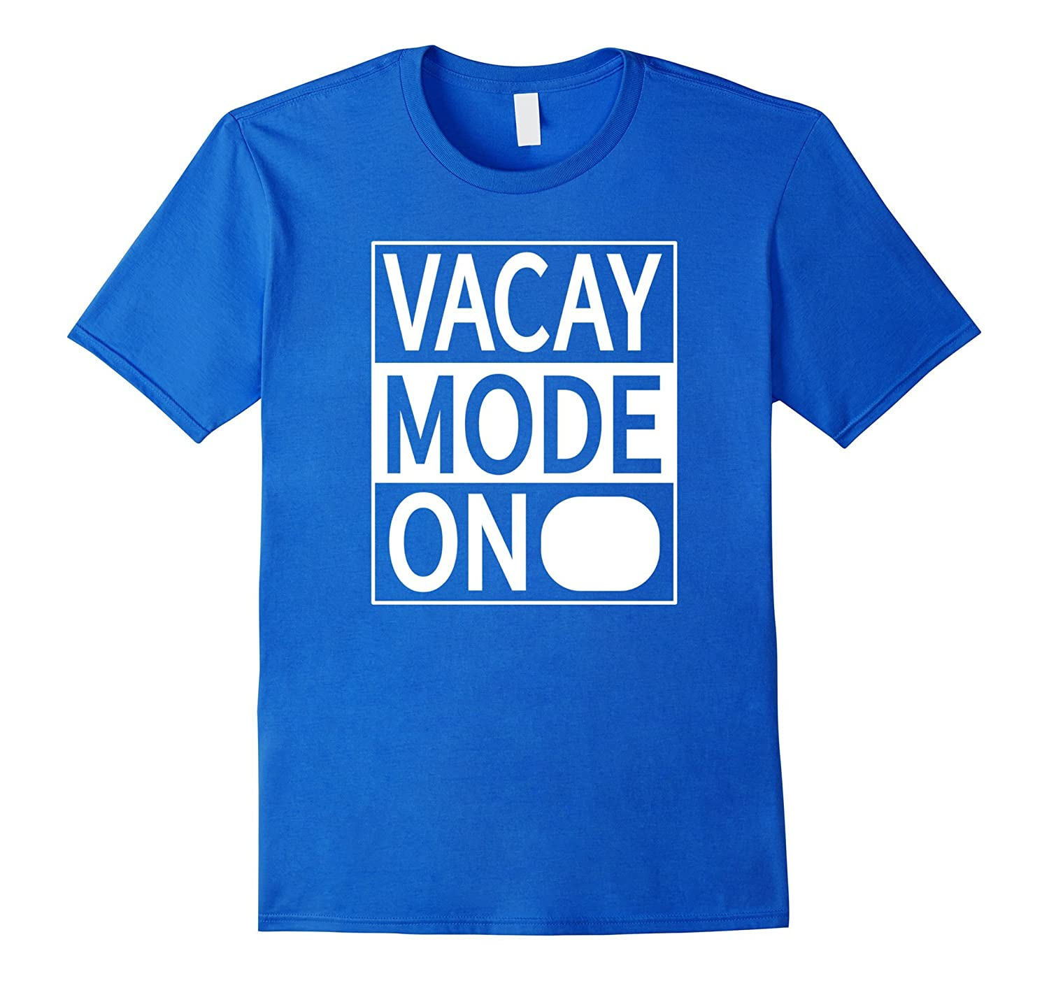 Vacay Mode On All Day Summer Vacation Times T Shirt-CD