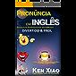 Pronúncia em inglês: Pronuncie Perfeitamente em 4 Meses – Divertido & Fácil
