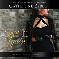 Say It Again: First Wives, Book 5