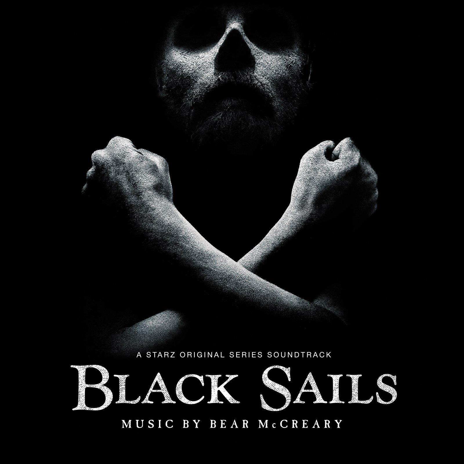 Black Sails (A Starz Original Series Soundtrack)