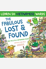 The Fabulous Lost & Found and the little Vietnamese mouse: learn 50 Vietnamese words with a fun, heartwarming English Vietnamese kids book (bilingual Vietnamese English) Kindle Edition