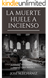La muerte huele a incienso: Una Semana Santa sangrienta (Un caso de la inspectora sevillana Gabriela Matís)