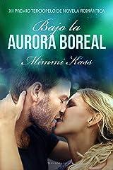 Bajo la aurora boreal: XII Premio Terciopelo de Novela Romántica (Spanish Edition) Kindle Edition