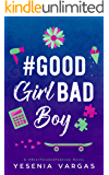 #GoodGirlBadBoy (#BestFriendsForever Book 3)