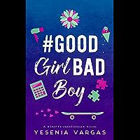 #GoodGirlBadBoy (#BestFriendsForever Book 3) (English Edition)