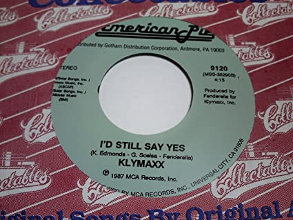 Klymaxx i d still say yes
