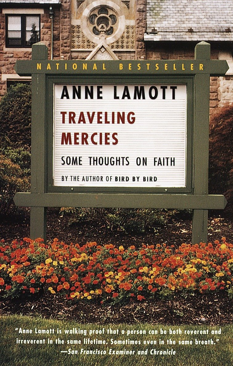 Traveling Mercies: Some Thoughts on Faith: Lamott, Anne ...