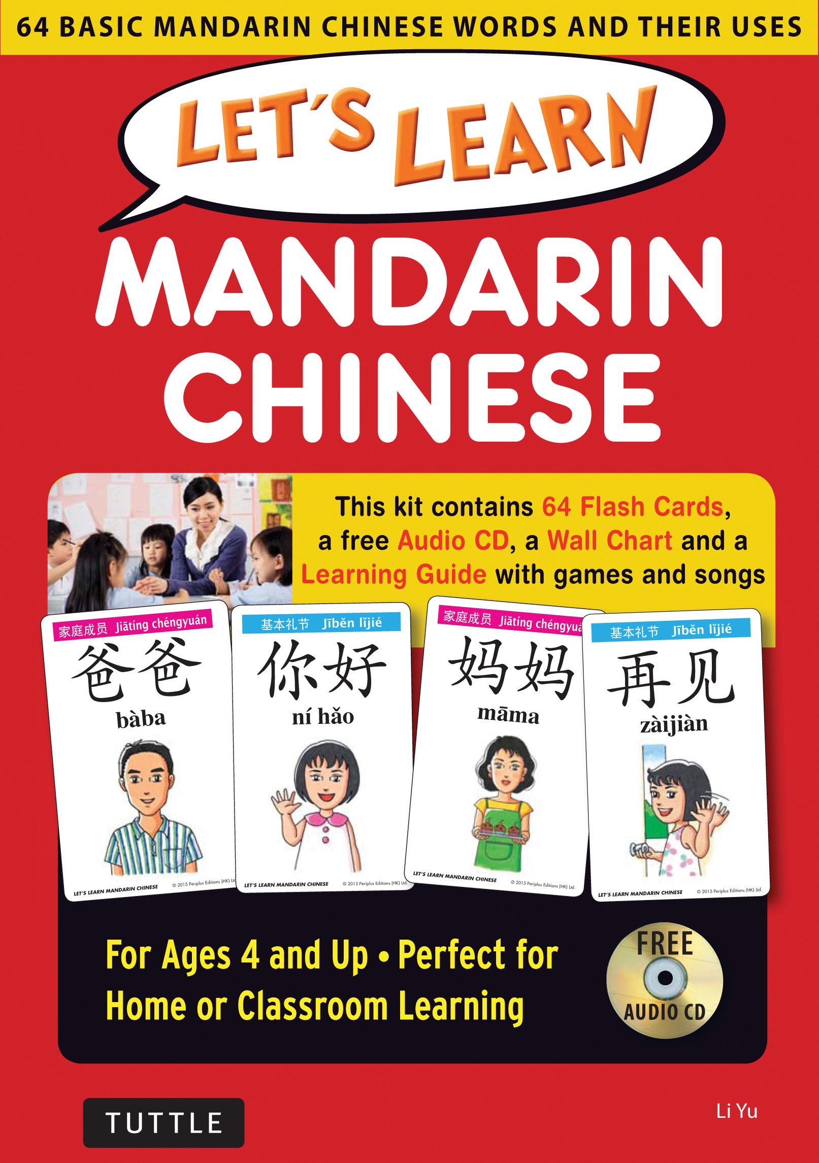 Let's Learn Mandarin Chinese Kit: 64 Basic Mandarin Chinese Words and Their Uses (Flashcards, Audio CD, Games & Songs, Learning Guide and Wall Chart) by Tuttle Publishing