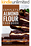 Complete Almond Flour Cookbook: 30 Delicious Ways to Incorporate Almond Flour in Regular Meals (English Edition)