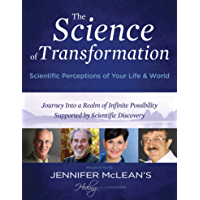 The Science of Transformation: Scientific Perceptions of Your Life and World