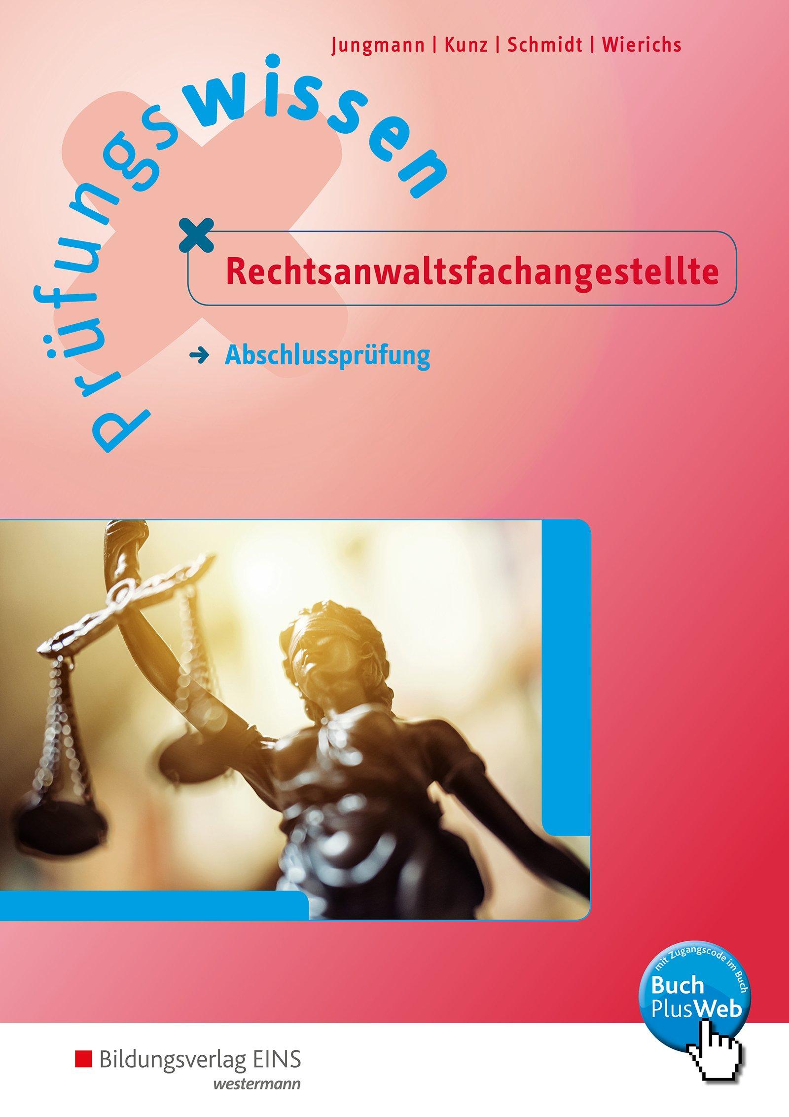 Prüfungswissen Rechtsanwalts- und Notarfachangestellte: Prüfungswissen Rechtsanwaltsfachangestellte: Abschlussprüfung: Arbeitsbuch Taschenbuch – 1. Oktober 2018 Sven Jungmann Petra Kunz Christin Schmidt Günter Wierichs