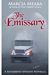 The Emissary: A Riverbend Spinoff Novella Kindle Edition
