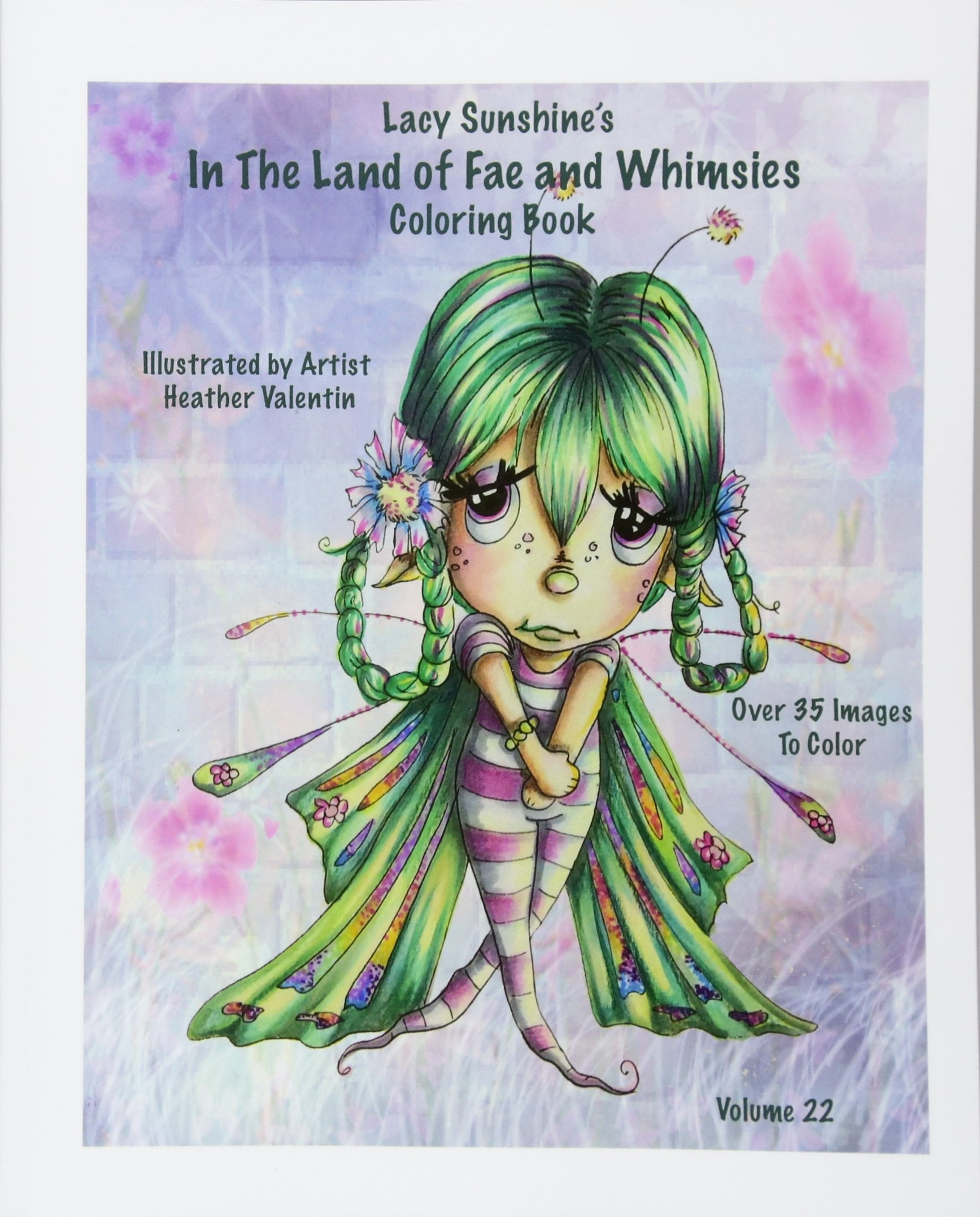 Lacy Sunshine's In The Land Of Fae and Whimsies Coloring Book Volume 22: Big Eyed Fairies Whimsical Sprites Coloring For All Ages (Lacy Sunshine Coloring Books)