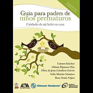 Cuidado de mi bebe? en casa. Guía para padres de niños prematuros (Spanish Edition)