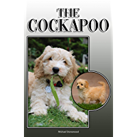 The Cockapoo: A Complete and Comprehensive Owners Guide to: Buying, Owning, Health, Grooming, Training, Obedience, Understanding and Caring for Your Cockapoo (English Edition)