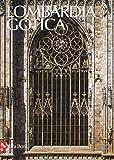Lombardia gotica. Ediz. a colori (Patrimonio artistico italiano)