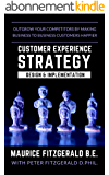 Customer Experience Strategy - Design & Implementation: Outgrow your competitors by making your business to business customers happier (Customer Strategy Book 1) (English Edition)