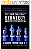 Customer Experience Strategy - Design & Implementation: Outgrow your competitors by making your business to business…