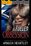 Fueled Obsession 1: A Bad Boy, Good Girl Romance