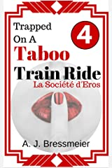 Trapped on a Taboo Train Ride, La Société d'Eros Kindle Edition