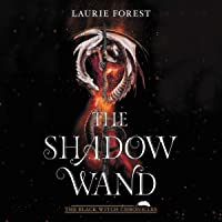The Shadow Wand: The Black Witch Chronicles, Book 3