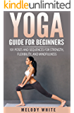 Yoga Guide for Beginners: 101 Poses and Sequences for Strength, Flexibility and Mindfulness