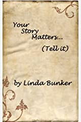 Your Story Matters... Tell It