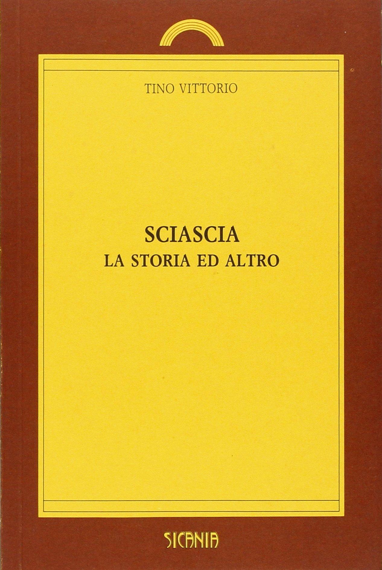 Sciascia, la storia ed altro: Amazon.it: Vittorio, Tino: Libri