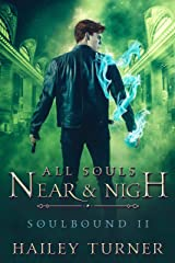 All Souls Near & Nigh (Soulbound Book 2) Kindle Edition