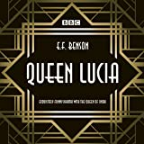 Queen Lucia: The BBC Radio 4 Dramatization