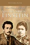 Secret Traces of the Soul of Mileva Maric-Einstein (English Edition)