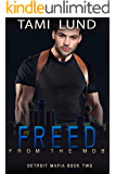 Freed from the Mob (Detroit Mafia Romance Book 2)