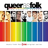 Queer as Folk - The Fourth Season (Music from the Showtime Original Series)