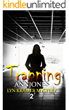 Trapping: A clean suspense based on twisted revenge (Lyn Kramer Mystery Book 2)
