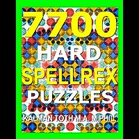7700 Hard Spellrex Puzzles: Nurture Your IQ (English Edition)