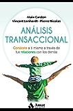 Análisis Transaccional: Conócete a ti mismo a través de tus relaciones con los demás