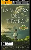 La viajera del tiempo: Finalista del Concurso de Autores Indie de Amazon 2016. (Spanish Edition)