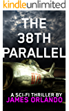 THE 38th PARALLEL: a story governments tried to suppress