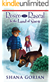 Rosco the Rascal In the Land of Snow: An Illustrated Chapter Adventure for Kids 6-8 and Kids 8-10