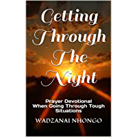 Getting Through The Night: Prayer Devotional When Going Through Tough Situations