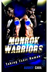 Taking Their Human (Monrok Warriors Book 1) Kindle Edition