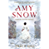 Amy Snow: A powerful, warm-hearted and uplifting tale about love and friendship