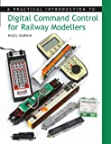 Practical Introduction to Digital Command Control for Railway Modellers (English Edition)