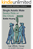 Single Asiatic Male Seeks Ride or Die Chick (The Real Thing collection)