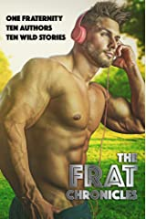 The Frat Chronicles Anthology Kindle Edition