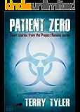 Patient Zero: Post-Apocalyptic Short Stories (Project Renova Book 4)
