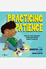 Practicing Patience: How to Wait Patiently When Your Body Doesn't Want To Kindle Edition